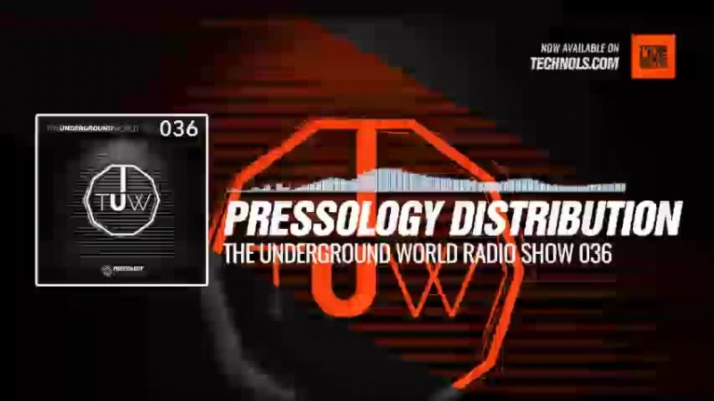 Techno music with @Pressology Distribution - The Underground World Radio Show 036 Periscope