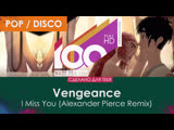 Vengeance - I Miss You (Alexander Pierce Remix)
