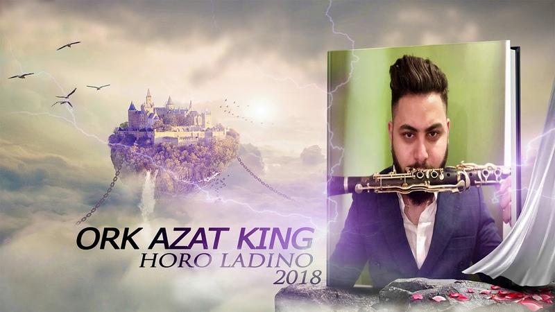 Ork Azat King - HORO LADINO 2018 █▬█ █ ▀█▀