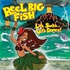 Reel Big Fish альбом Life Sucks... Let's Dance!