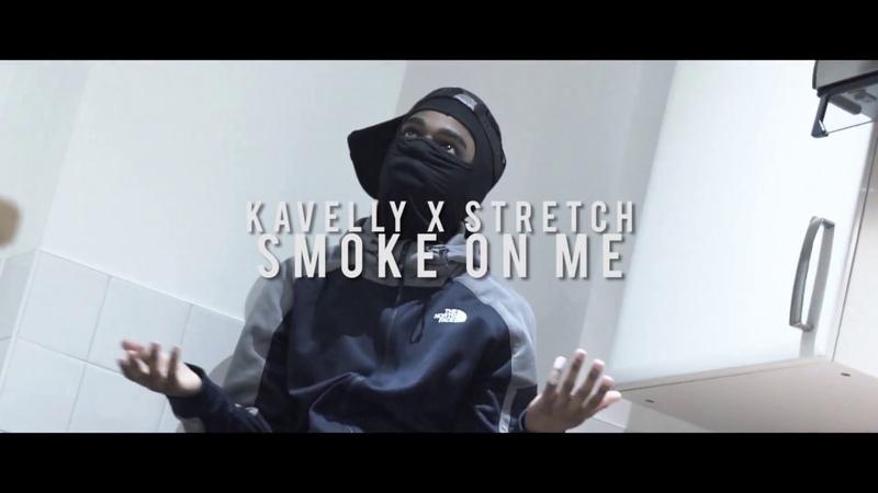 (Original3rd) Kavelly x Stretch - Smoke On Me | MZY Media