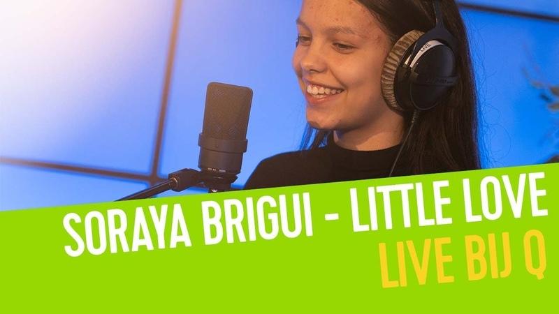 Soraya Brigui - Little Love (Cover)   Live bij Q