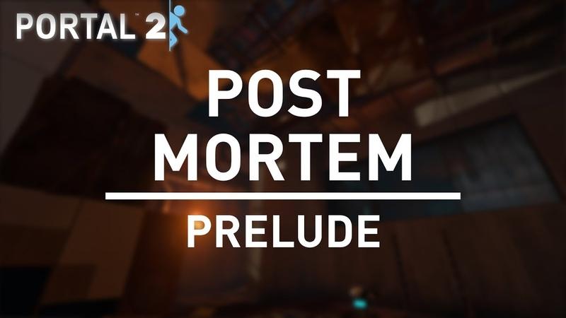 [Portal 2] Post Mortem 02 - Prelude by Drey