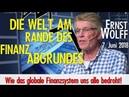 Ernst Wolff Die Welt am Rande des Finanzabgrundes Vortrag und Dialog