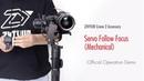 ZHIYUNCrane 2Accessory│Servo Follow Focus (Mechanical)│OfficialOperationDemo