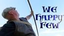 English Longbow Warbow Traditional Archery. We Happy Few. An Evening with Mercia Bowmen.