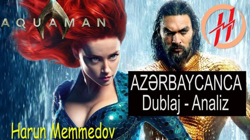Aquaman - Səviyyəsiz Version - Dublaj Analiz - Harun Memmedov