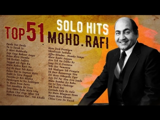 TOP 51 Mohd. Rafi Solo Hits _ Old is GOLD _ Popular Hindi Songs _ Mohammed Rafi