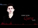 Sunnat Sultan - Qara (audio 2018).mp4