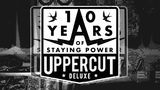 Grounded Motion Presents Uppercut Deluxe - 10 Years of Staying Power