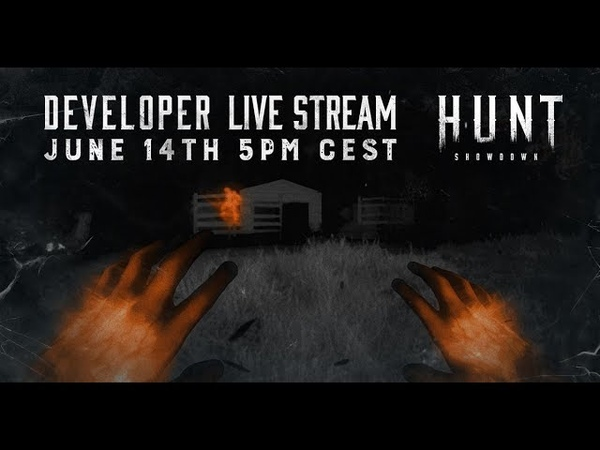 Stream разработчиков Hunt: Showdown. Обсуждение предстоящих нововведений. 14/06/2018