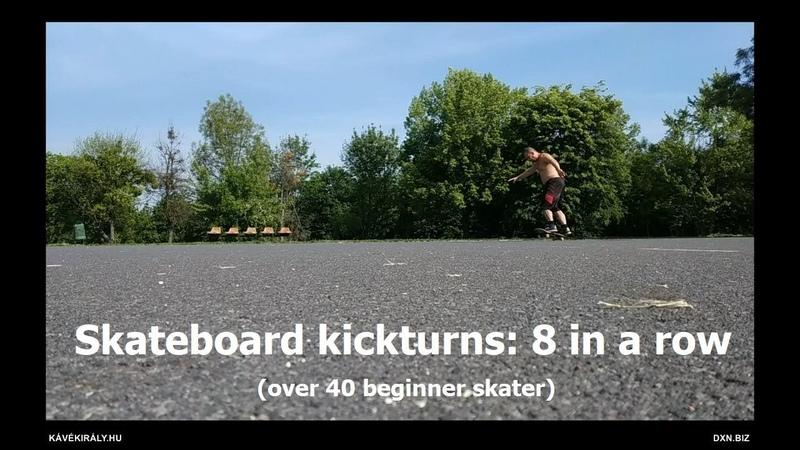 8 kickturns in a row (beginner skateboarder over 40)