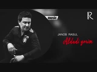 Janob Rasul - Aldadi yorim _ Жаноб Расул - Алдади ёрим (music version)