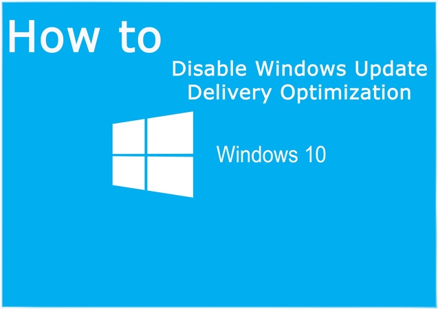 How to a Disable Windows Update Delivery Optimization