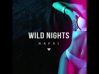Rafal - wild nights