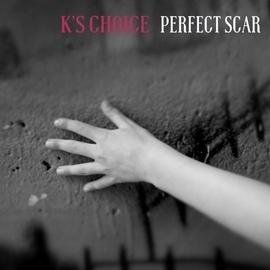 K's Choice альбом Perfect Scar