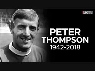In memory of Peter Thompson, LFC Legend…