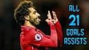 Mohamed Salah ● All 21 Goals Assists so far ● 2018 19 HD