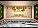 From Buddhism to Islam - Sheikh Hussain Yee