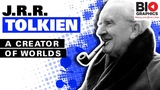 J.R.R. Tolkien A Creator of Worlds