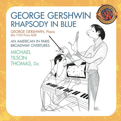 George Gershwin альбом Gershwin: Rhapsody in Blue, An American in Paris & Broadway Overtures (Expanded Edition)