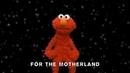 Elmo's gonna dance for the motherland