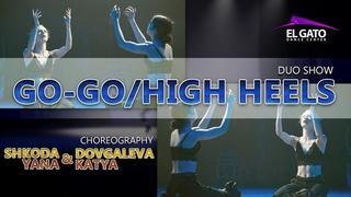Go-Go/High Heels   Duo Show   Shkoda Yana & Dovgaleva Katya