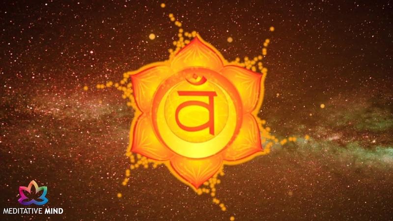 SACRAL CHAKRA Healing Music | LET GO Negative Emotions | IMPROVE Sexual Health | Chakra Meditation