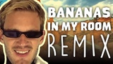 PewDiePie - Bananas In My Room (Remix by Party In Backyard)