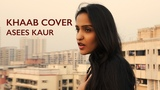 Khaab Punjabi song Asees Kaur Cover