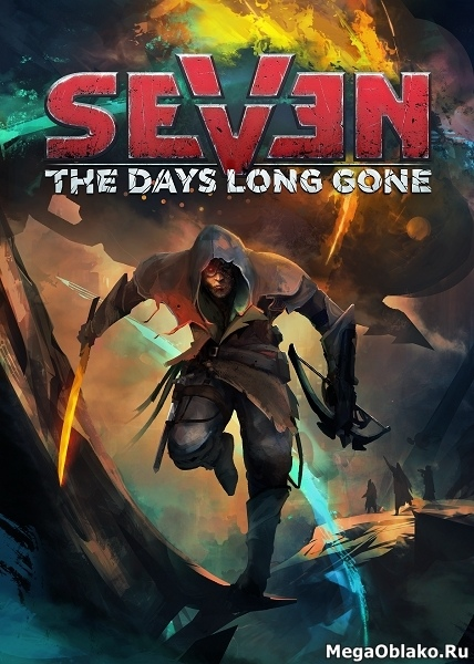 Seven: The Days Long Gone (2017/RUS/ENG/MULTi9/RePack by xatab)