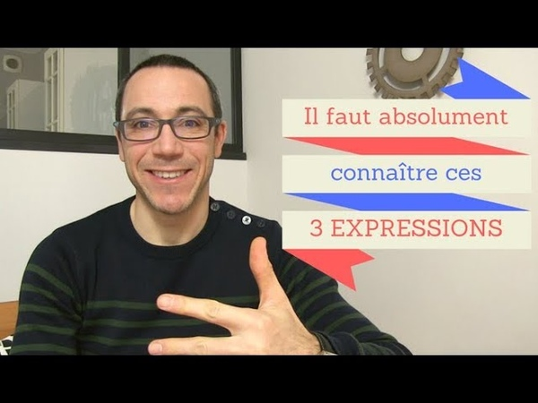3 expressions à connaître absolument en français (Volume 2)