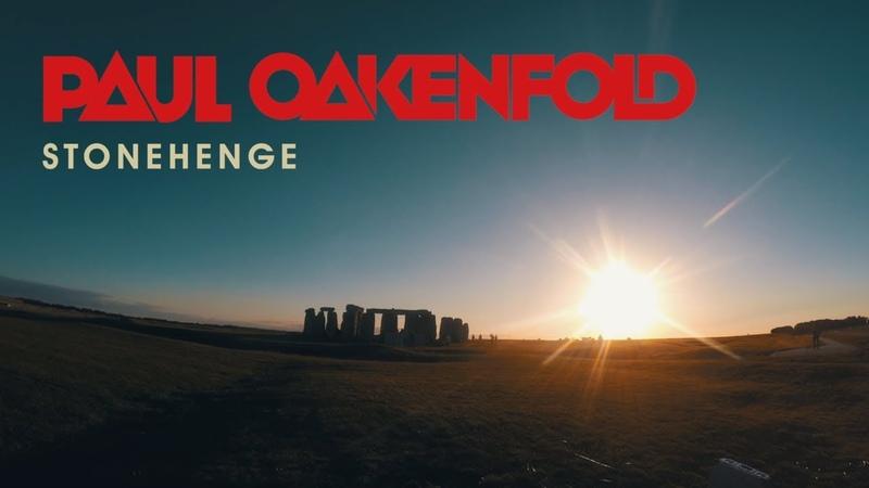 Paul Oakenfold Stonehenge The Brand New Single From The Landmark Album