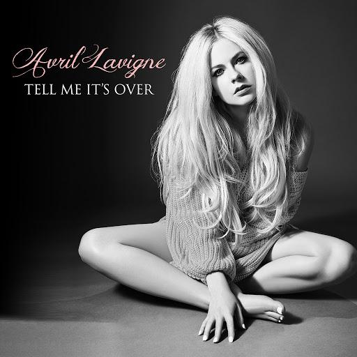 Avril Lavigne альбом Tell Me It's Over