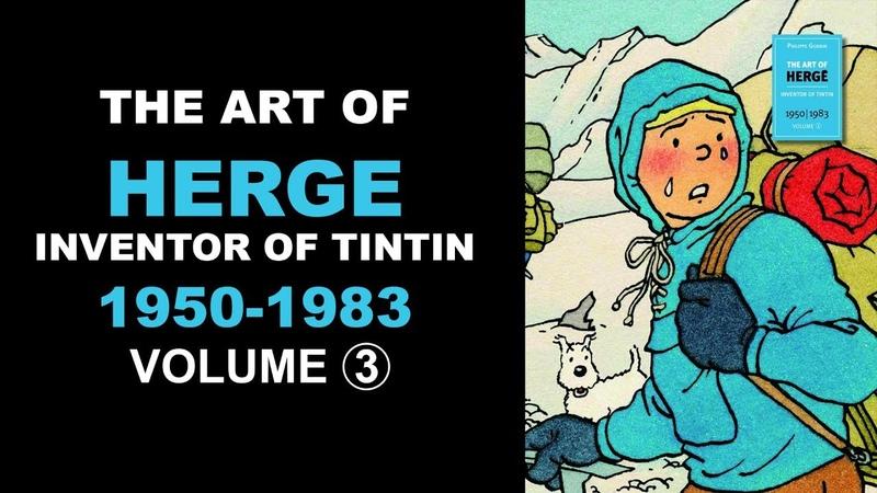 THE ART OF HERGE, Inventor of Tintin Volume 3 1950-1983