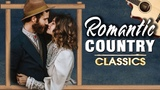 Best Classic Country Love Songs Of All Time - Top 100 Greatest Romantic Country Songs Playlist 2018