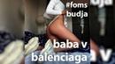 Foms budja - baba v balenciaga