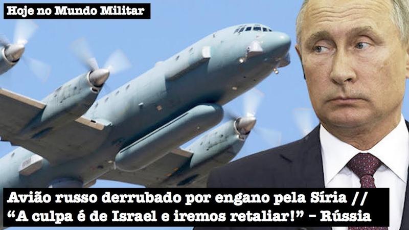 Avião russo derrubado por engano pela Síria A culpa é de Israel e iremos retaliar Rússia