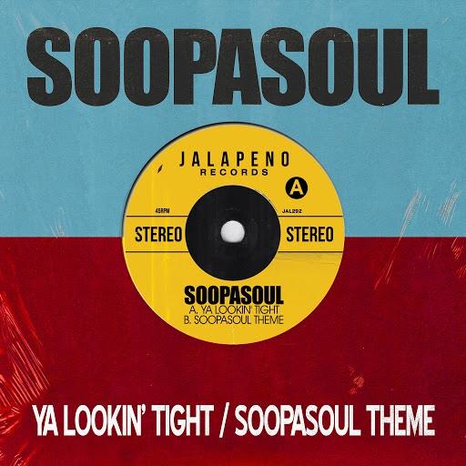 Soopasoul альбом Ya Lookin' Tight / Soopasoul Theme