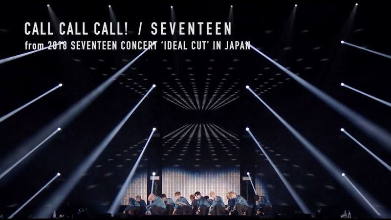 [TEASER]SEVENTEEN - CALL CALL CALL! (from DVDBlu-ray『2018 SEVENTEEN CONCERT 'IDEAL CUT' IN JAPAN』)