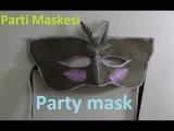 How to make party mask Parti maskesi nas