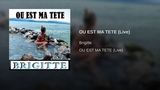 OU EST MA TETE (Live)