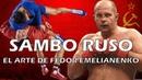 Sambo Ruso Arte Marcial de Fedor Emelianenko y Khabib Nurmagomedov campeones de ufc mma