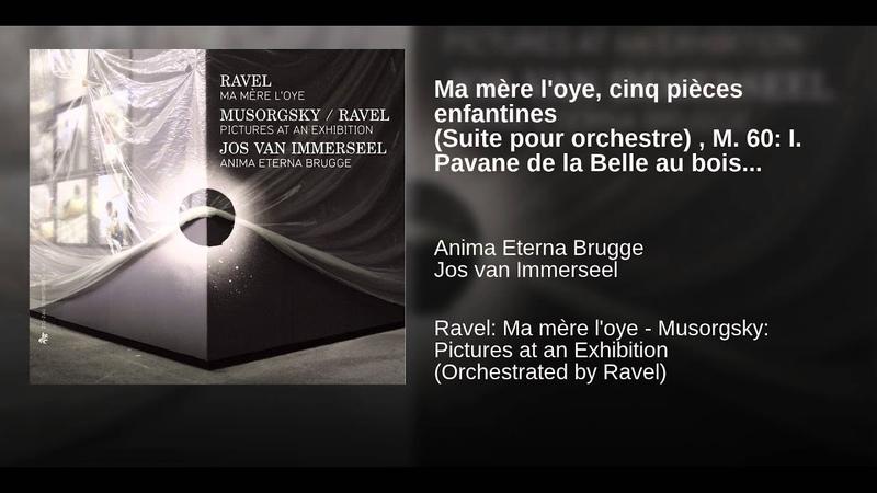Ma mère loye, cinq pièces enfantines (Suite pour orchestre) , M. 60 I. Pavane de la Belle au...