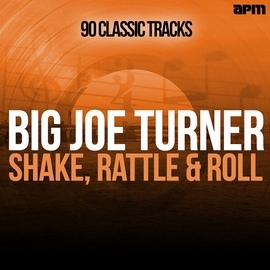 Big Joe Turner альбом Shake Rattle & Roll - 90 Classic Tracks
