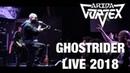 Arida Vortex - Ghostrider - Live 2018 (multicam HD)