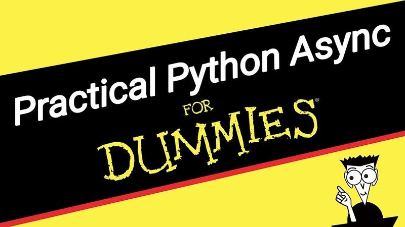 Practical Python Async for Dummies