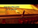Sacha Pillois - JE TE PERDS - At home, version acoustique