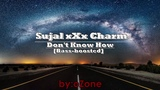 Sujal xXx Charm - Don't Know How Bass-boosted edition