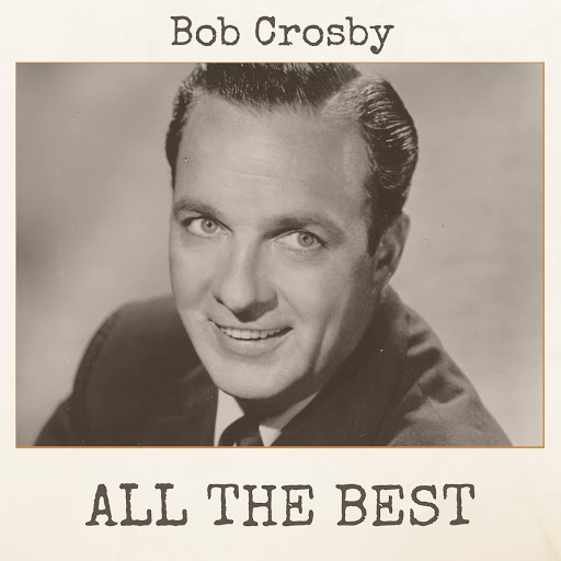 Bob Crosby альбом All the Best